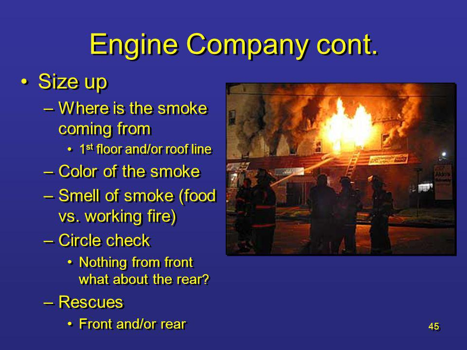 Engine Company cont. Size up Where is the smoke coming from