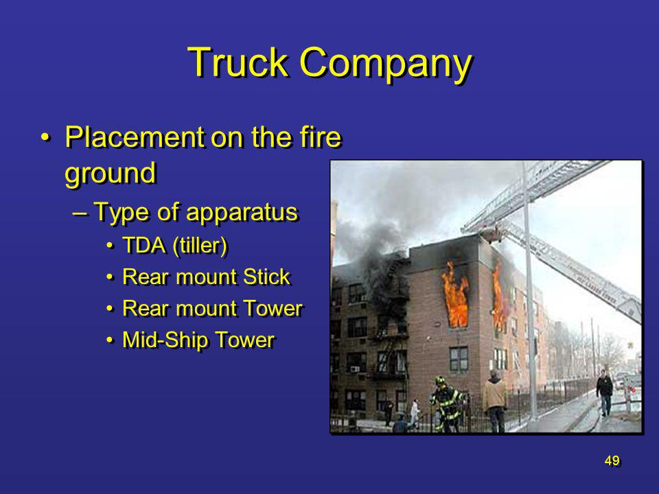 Truck Company Placement on the fire ground Type of apparatus