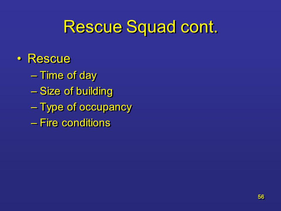 Rescue Squad cont. Rescue Time of day Size of building