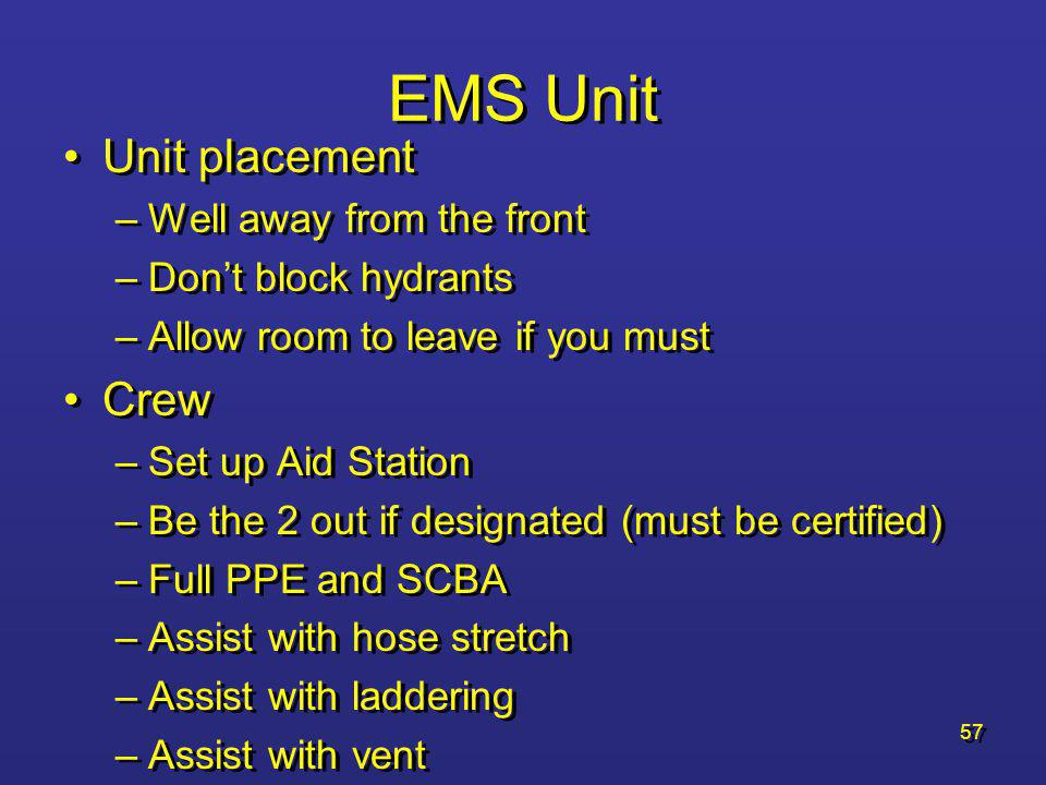 EMS Unit Unit placement Crew Well away from the front