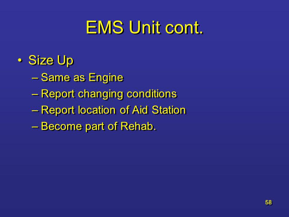 EMS Unit cont. Size Up Same as Engine Report changing conditions