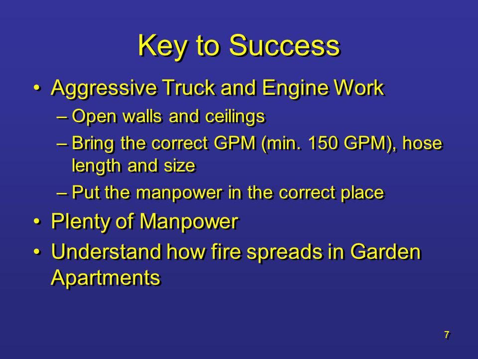 Key to Success Aggressive Truck and Engine Work Plenty of Manpower