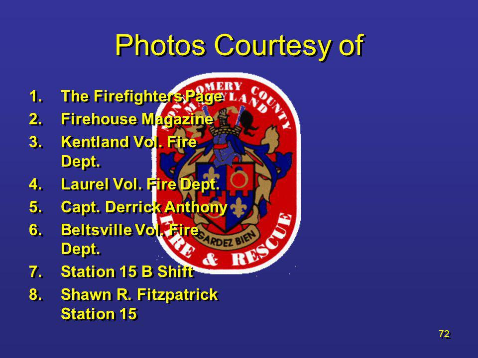 Photos Courtesy of The Firefighters Page Firehouse Magazine