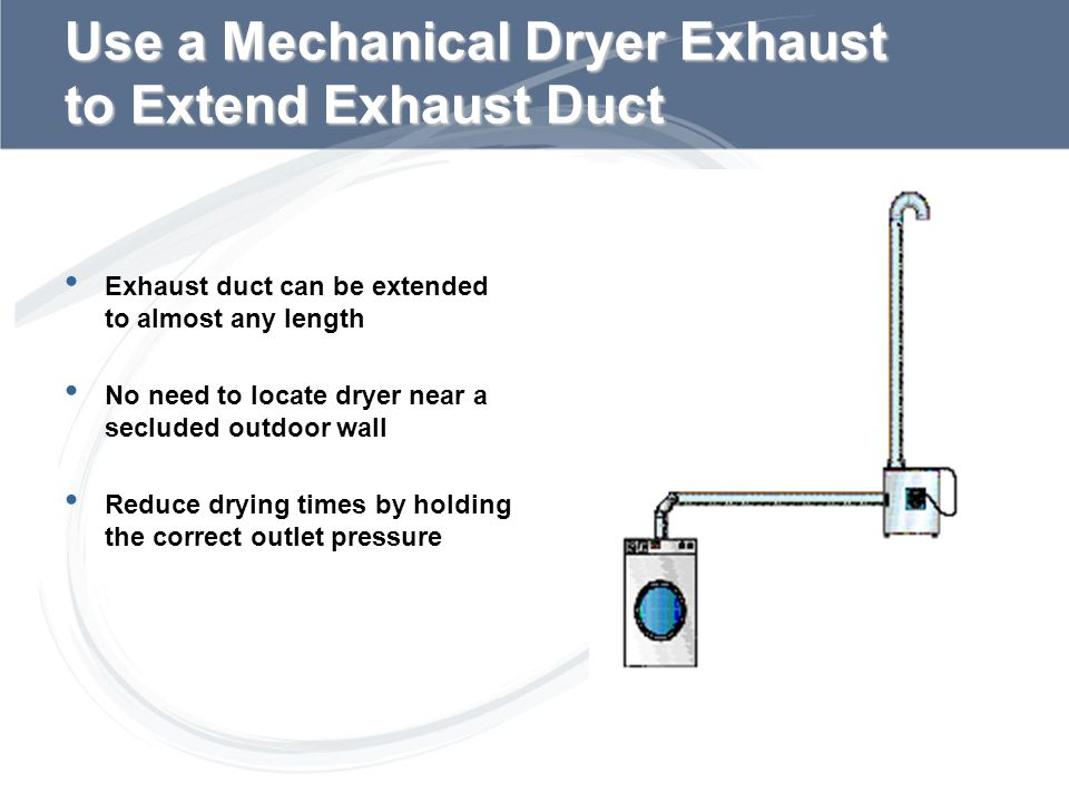 Use a Mechanical Dryer Exhaust to Extend Exhaust Duct