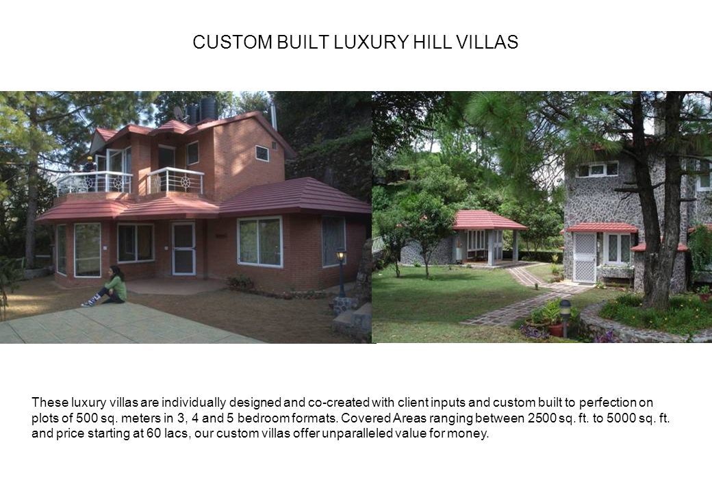 CUSTOM BUILT LUXURY HILL VILLAS