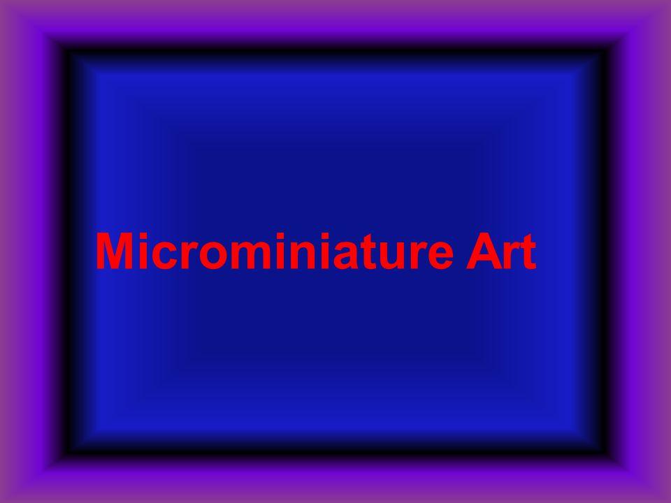 Microminiature Art