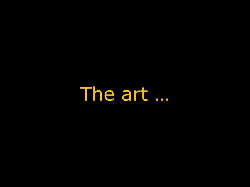The art …