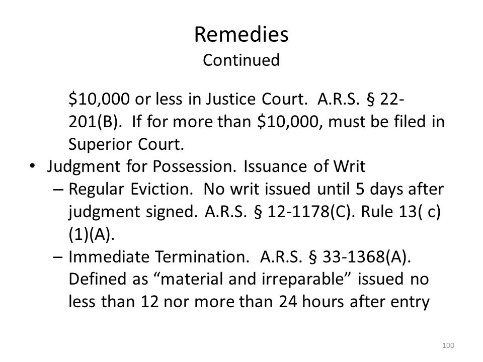 Remedies Continued $10,000 or less in Justice Court. A.R.S. § 22-201(B). If for more than $10,000, must be filed in Superior Court.