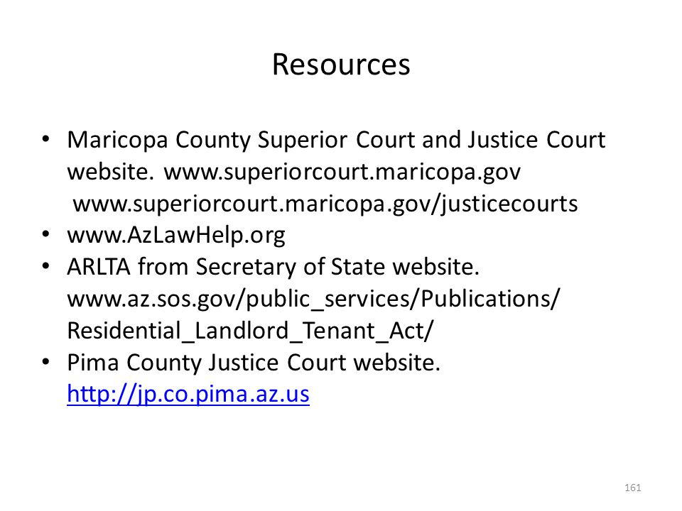 Resources Maricopa County Superior Court and Justice Court website. www.superiorcourt.maricopa.gov.