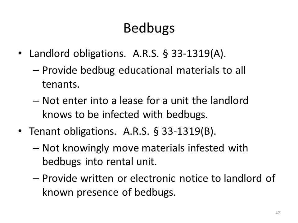 Bedbugs Landlord obligations. A.R.S. § 33-1319(A).