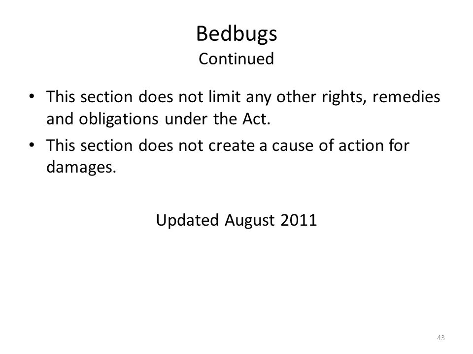Bedbugs Continued This section does not limit any other rights, remedies and obligations under the Act.