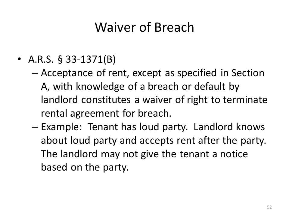 Waiver of Breach A.R.S. § 33-1371(B)