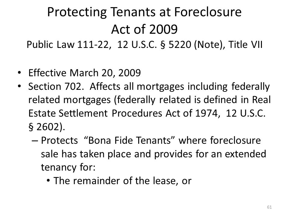 Protecting Tenants at Foreclosure Act of 2009 Public Law 111-22, 12 U