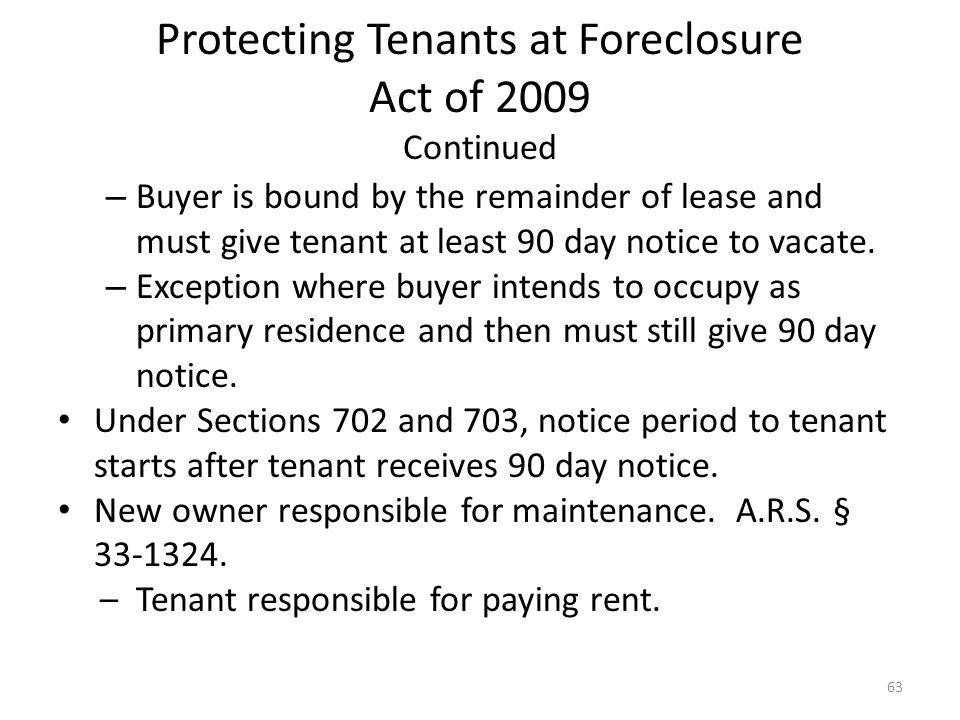 Protecting Tenants at Foreclosure Act of 2009 Continued