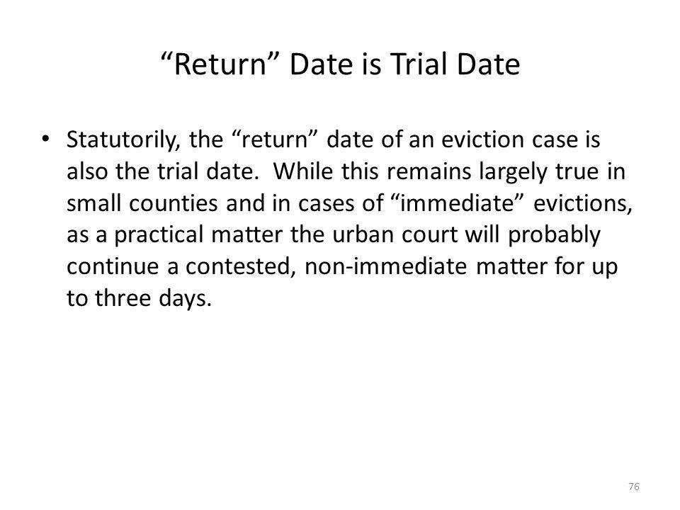Return Date is Trial Date