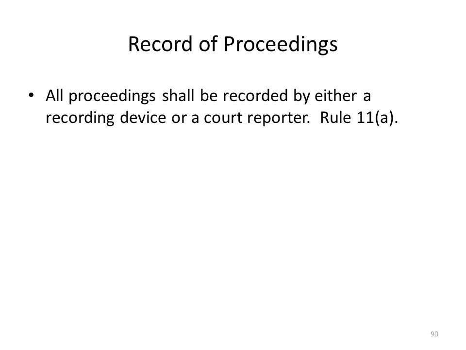 Record of Proceedings All proceedings shall be recorded by either a recording device or a court reporter.