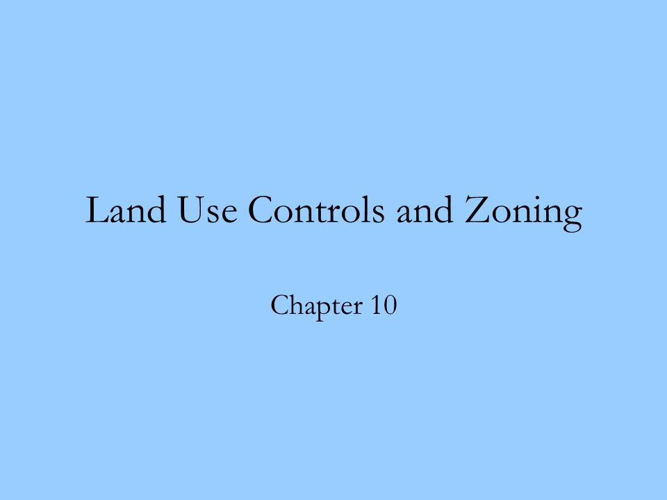 Land Use Controls and Zoning