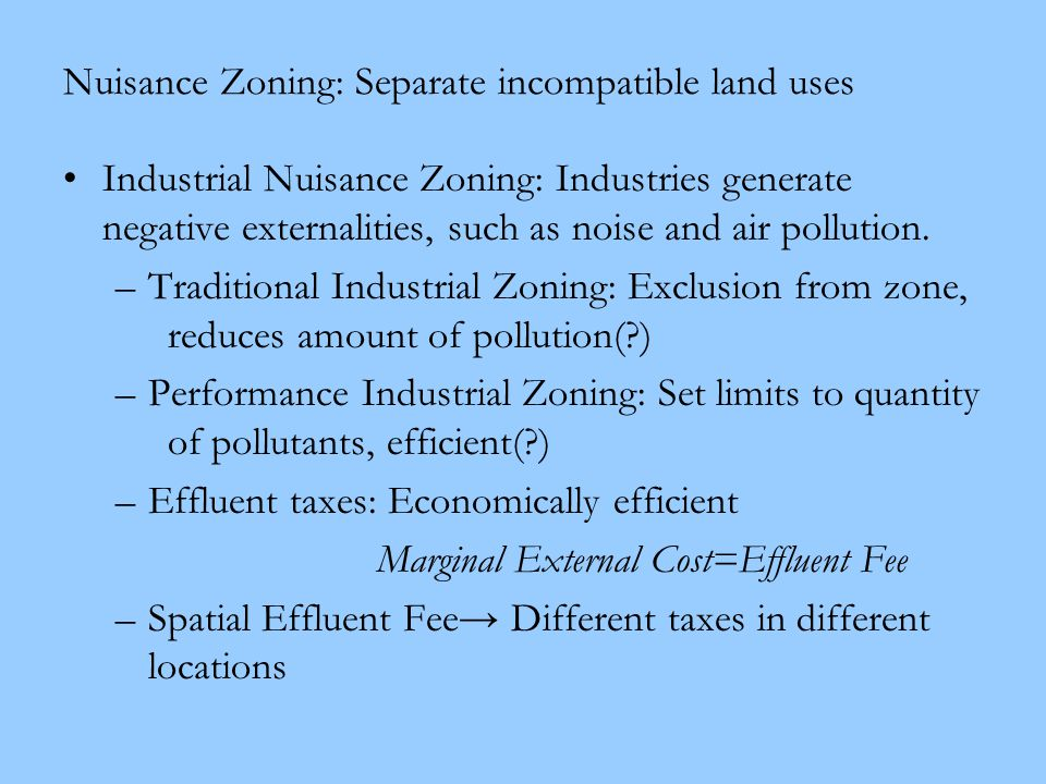 Nuisance Zoning: Separate incompatible land uses