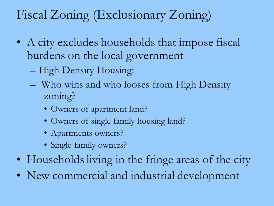 Fiscal Zoning (Exclusionary Zoning)