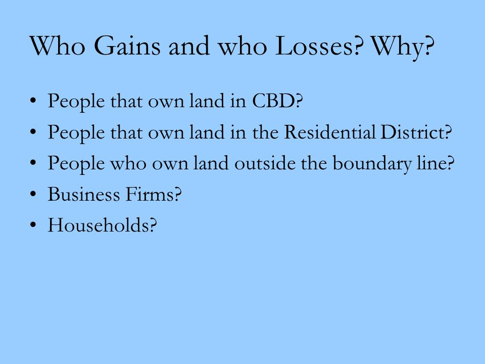 Who Gains and who Losses Why