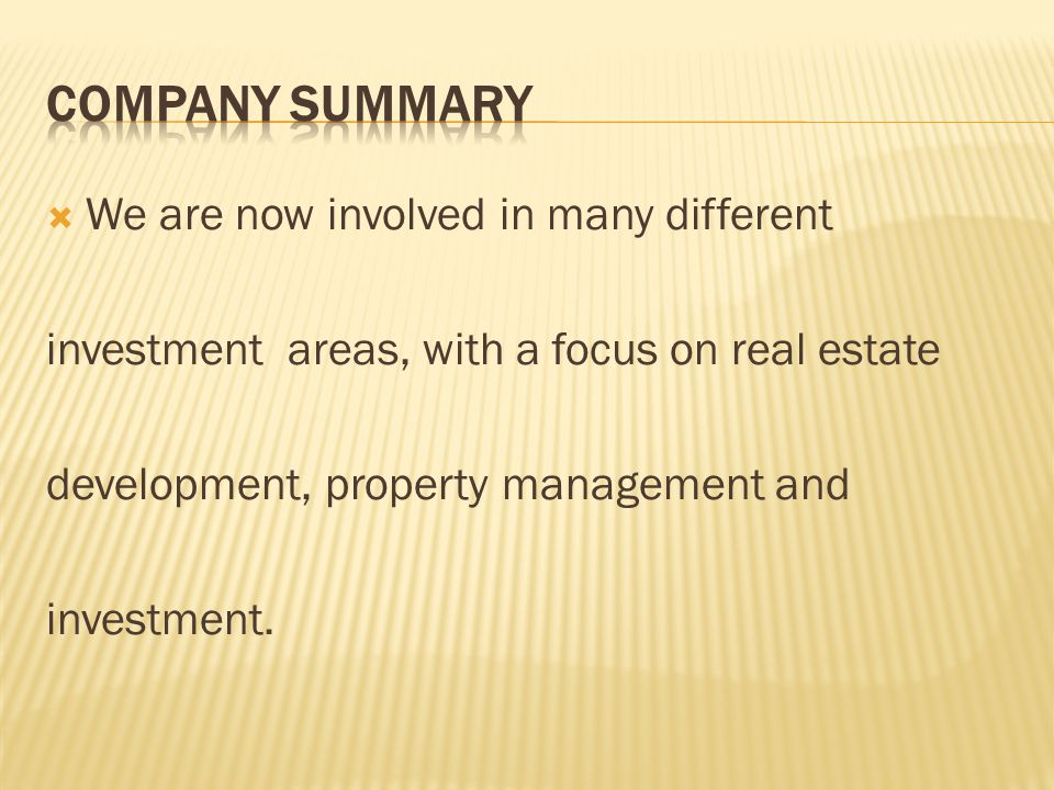 Company Summary We are now involved in many different