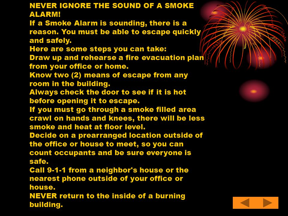 NEVER IGNORE THE SOUND OF A SMOKE ALARM!