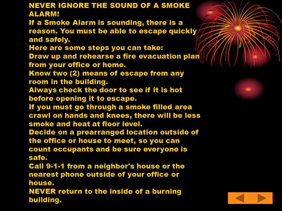 NEVER IGNORE THE SOUND OF A SMOKE ALARM!