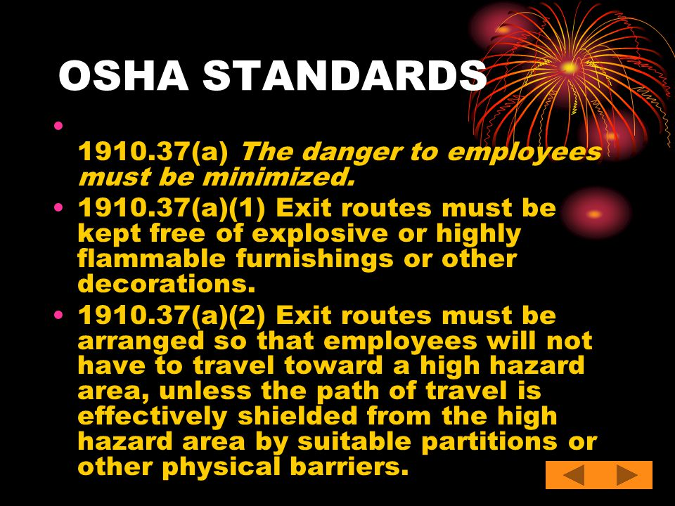 OSHA STANDARDS 1910.37(a) The danger to employees must be minimized.