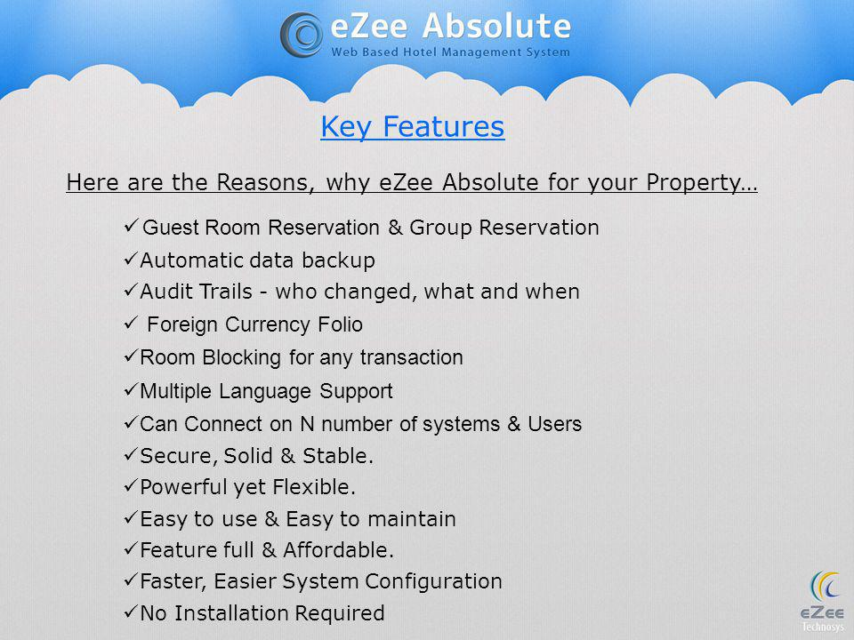 Key Features Here are the Reasons, why eZee Absolute for your Property… Guest Room Reservation & Group Reservation.