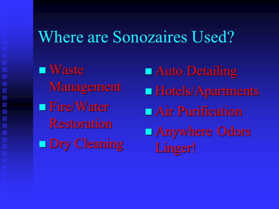Where are Sonozaires Used