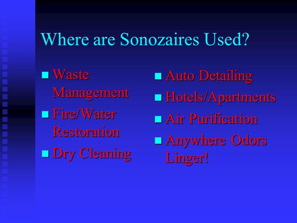 Where are Sonozaires Used