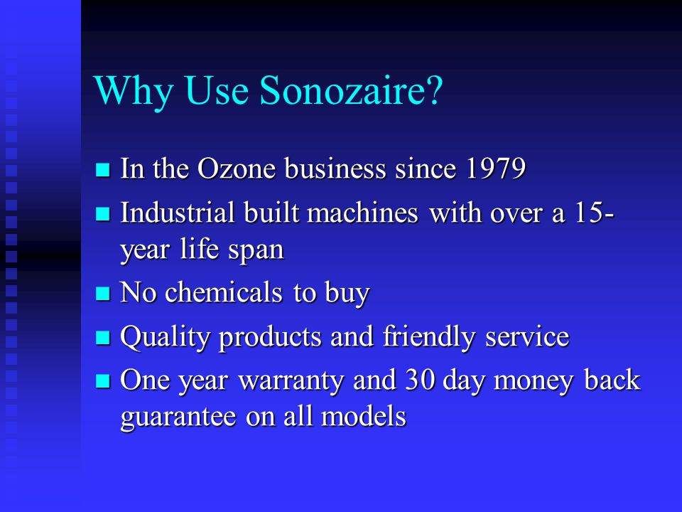 Why Use Sonozaire In the Ozone business since 1979