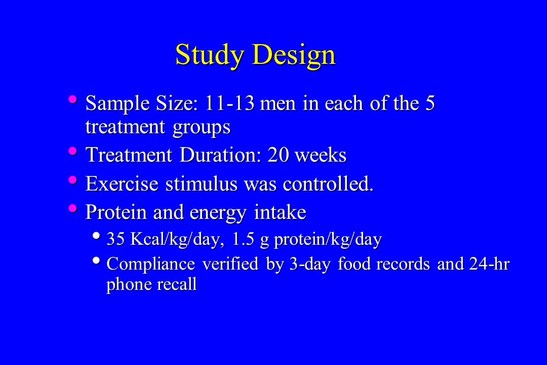 Study Design Sample Size: 11-13 men in each of the 5 treatment groups
