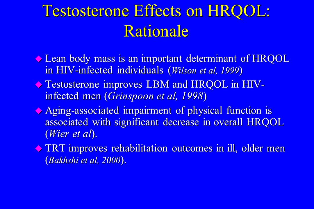 Testosterone Effects on HRQOL: Rationale