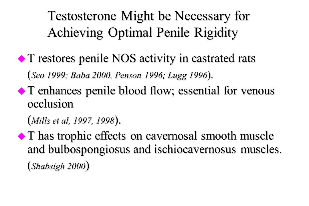 Testosterone Might be Necessary for Achieving Optimal Penile Rigidity