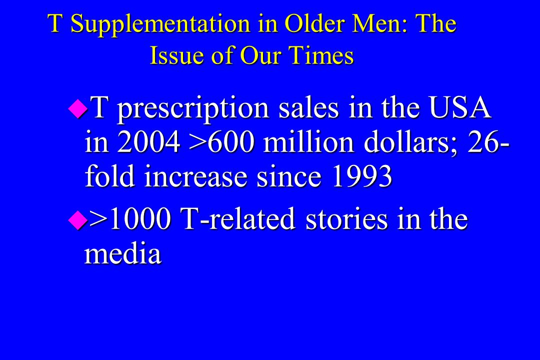 T Supplementation in Older Men: The Issue of Our Times