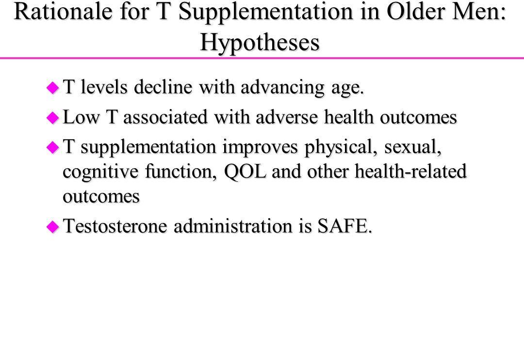 Rationale for T Supplementation in Older Men: Hypotheses