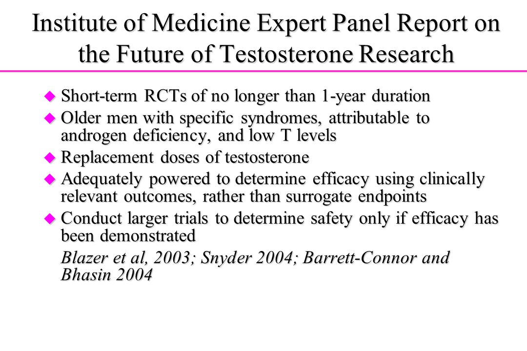 Institute of Medicine Expert Panel Report on the Future of Testosterone Research