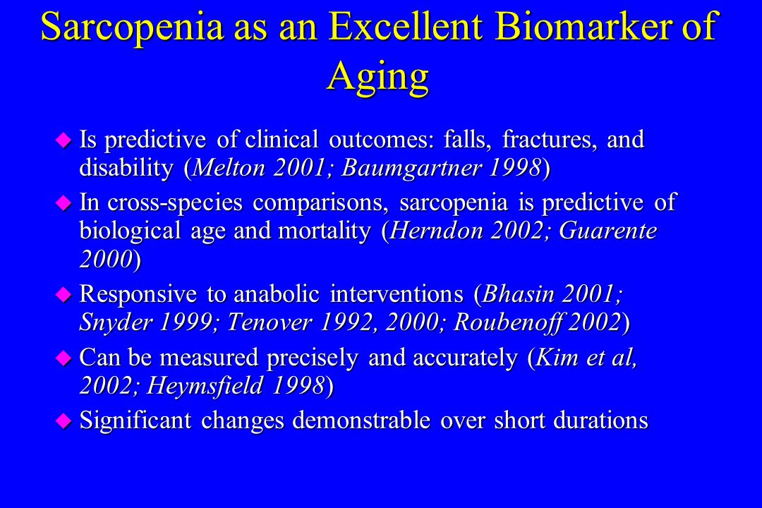 Sarcopenia as an Excellent Biomarker of Aging