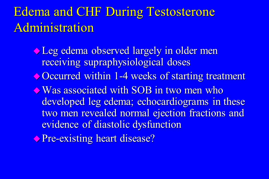 Edema and CHF During Testosterone Administration