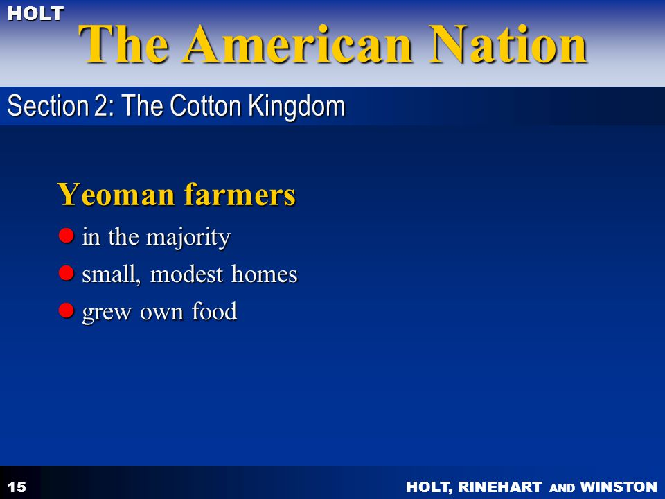 Yeoman farmers Section 2: The Cotton Kingdom in the majority