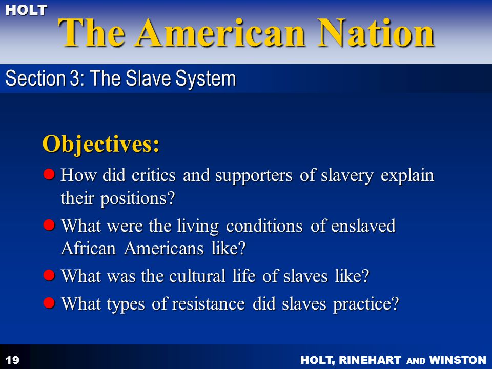 Objectives: Section 3: The Slave System