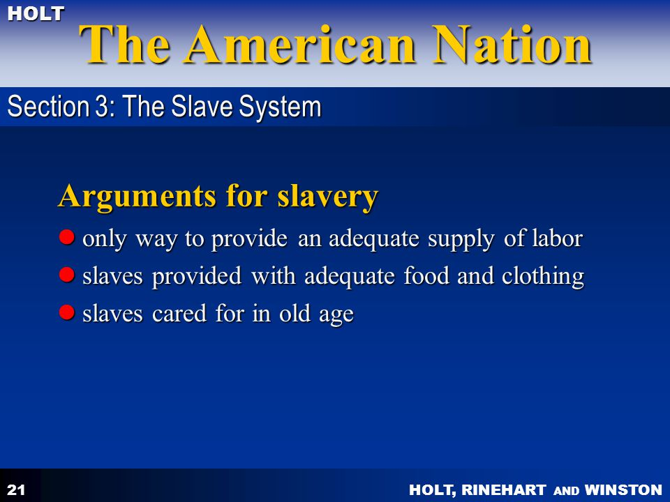 Arguments for slavery Section 3: The Slave System