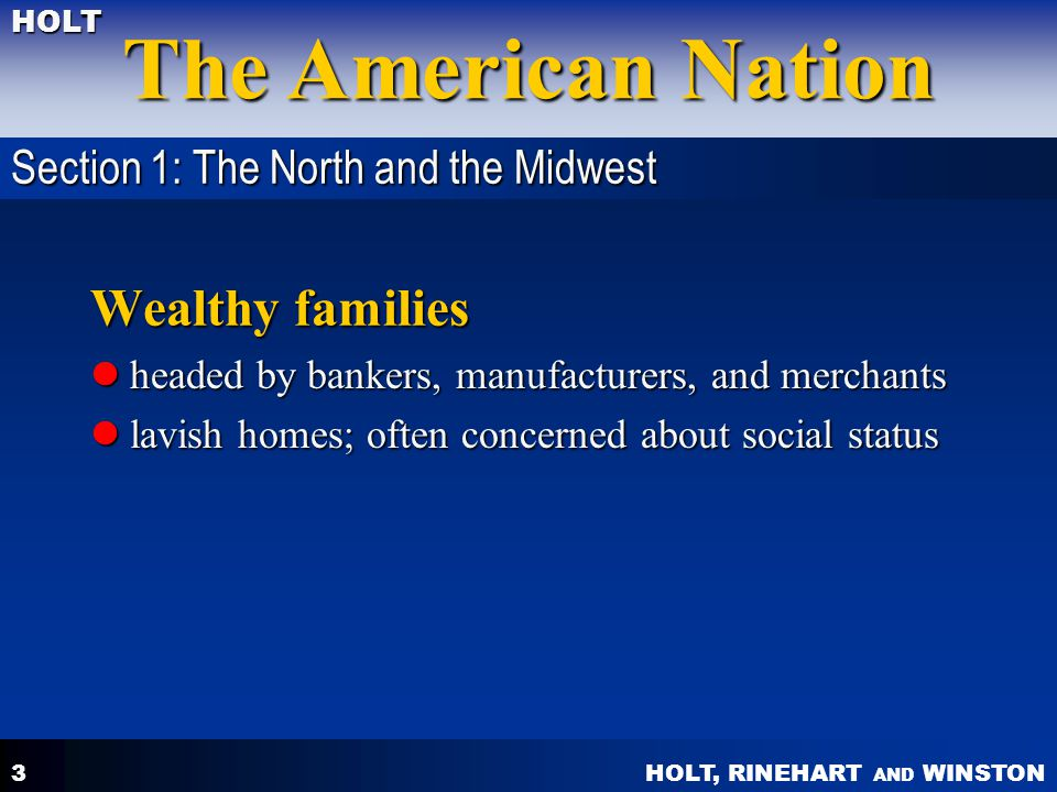 Wealthy families Section 1: The North and the Midwest