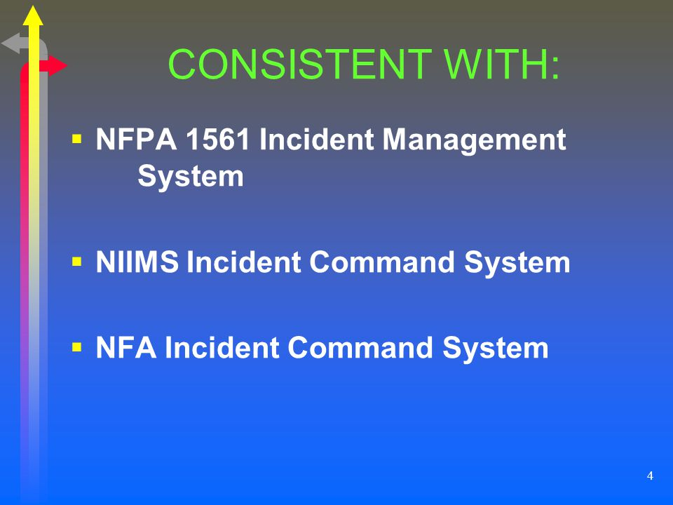 CONSISTENT WITH: NFPA 1561 Incident Management System