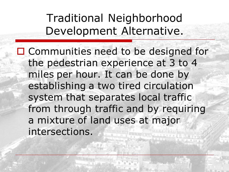 Traditional Neighborhood Development Alternative.
