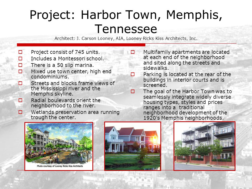 Project: Harbor Town, Memphis, Tennessee Architect: J