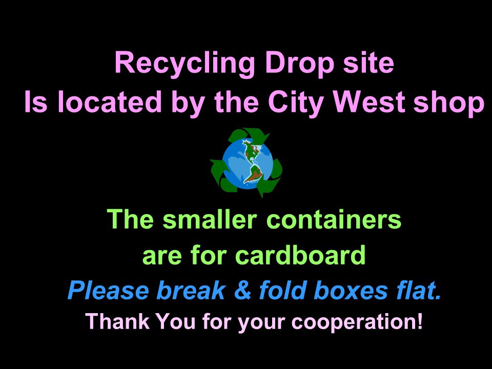 Recycling Drop site Is located by the City West shop