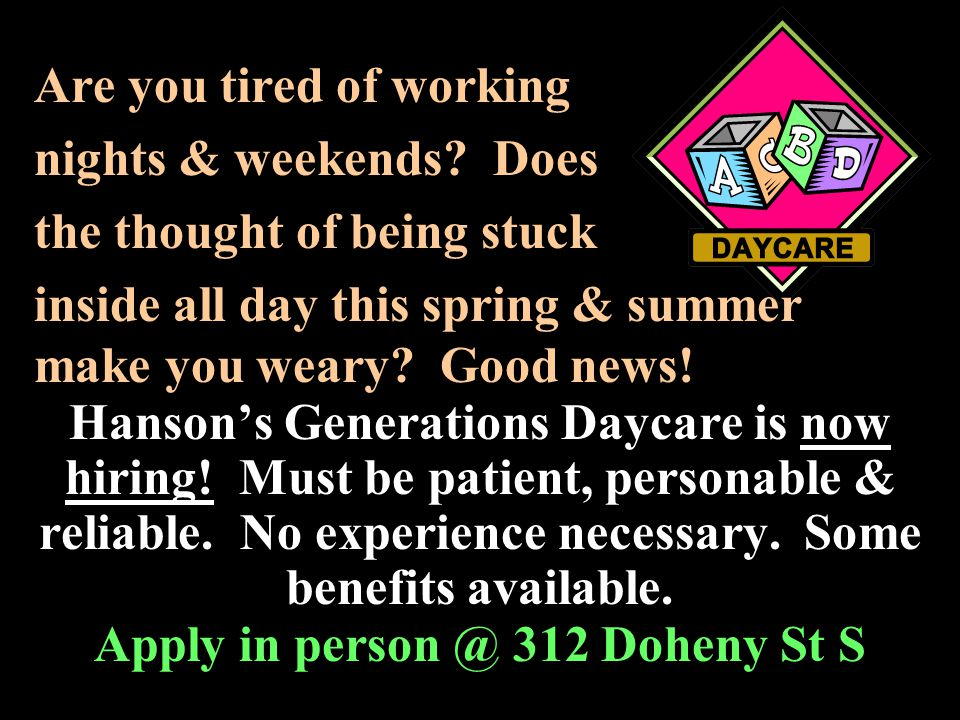 Apply in person @ 312 Doheny St S