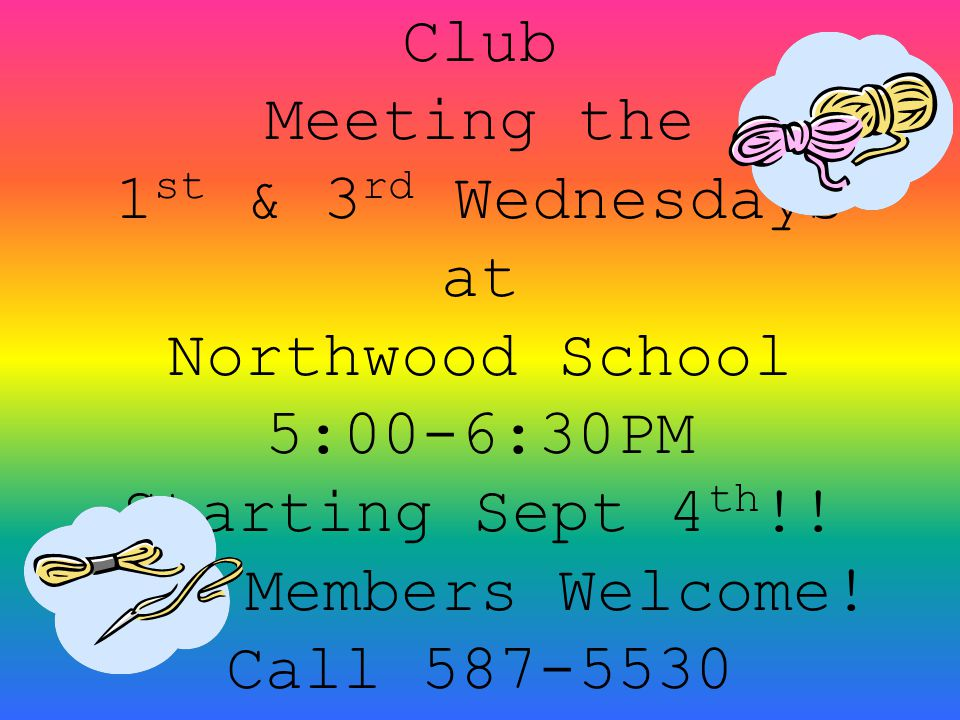 Northwood Crochet Club Meeting the 1st & 3rd Wednesdays at Northwood School 5:00-6:30PM Starting Sept 4th!.